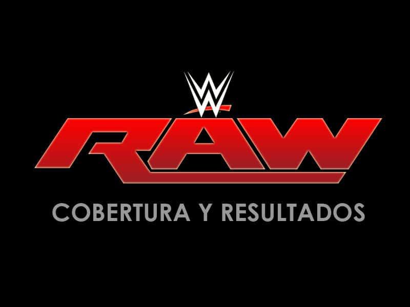 WWE Raw - Cobertura y resultados