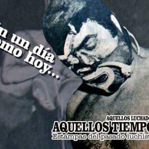 En un día como hoy... 1982: Huracán Ramírez vs. Aníbal... 1969: Mil Máscaras y Huracán Ramírez vs. Solitario y Ángel Blanco 7