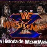 La Historia de Wrestlemania: Wrestlemania X