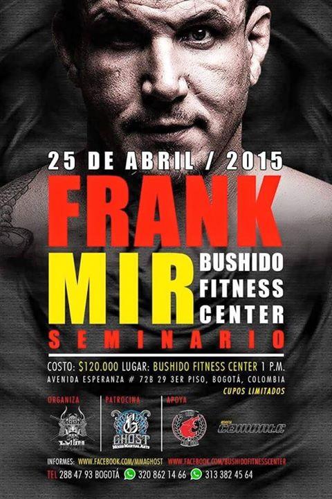 Seminario del Peleador UFC Frank Mir (Bogotá, Colombia - 25/04/2015)