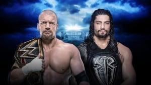 Campeonato Mundial Peso Completo WWE - Triple H vs Roman Reigns