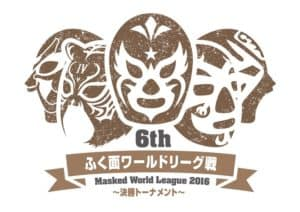 "Michinoku Pro: Calendario de encuentros para el torneo ""6th Fukumen World League 2016"" 15"