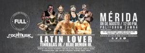 FULL se presentará en Mérida, Yucatán el próximo 6 de agosto - Latin Lover y Blue Demon Jr. confirmados 36