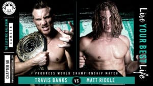Resultados PROGRESS Chapter 58 - Travis Banks vs. Matt Riddle 34