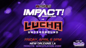 Impact Wrestling vs Lucha Ungerdroung en la WrestleCon 2018 / ImpactWrestling.com