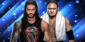 Roman Reigns / Samoa Joe / WWE© / SuperLuchas.com / SÚPER LUCHAS