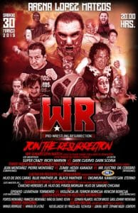 Nace Pro-Wrestling Resurrection (WR)- 30 de marzo en la Arena López Mateos - El regreso de los Mexitosos 1