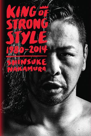 Shinsuke Nakamura - King of Strong Style - Autobiografía