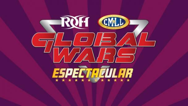 "CMLL/ROH: Carteles completos para ""Global Wars Espectacular"" 11"
