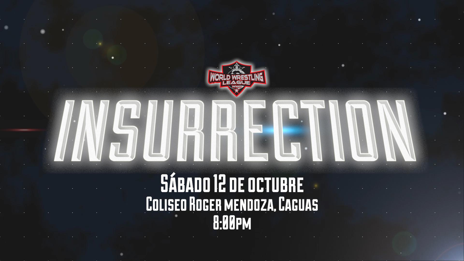 Cartelera final para Insurrection de la WWL este Sábado 12 de Octubre en Caguas 13