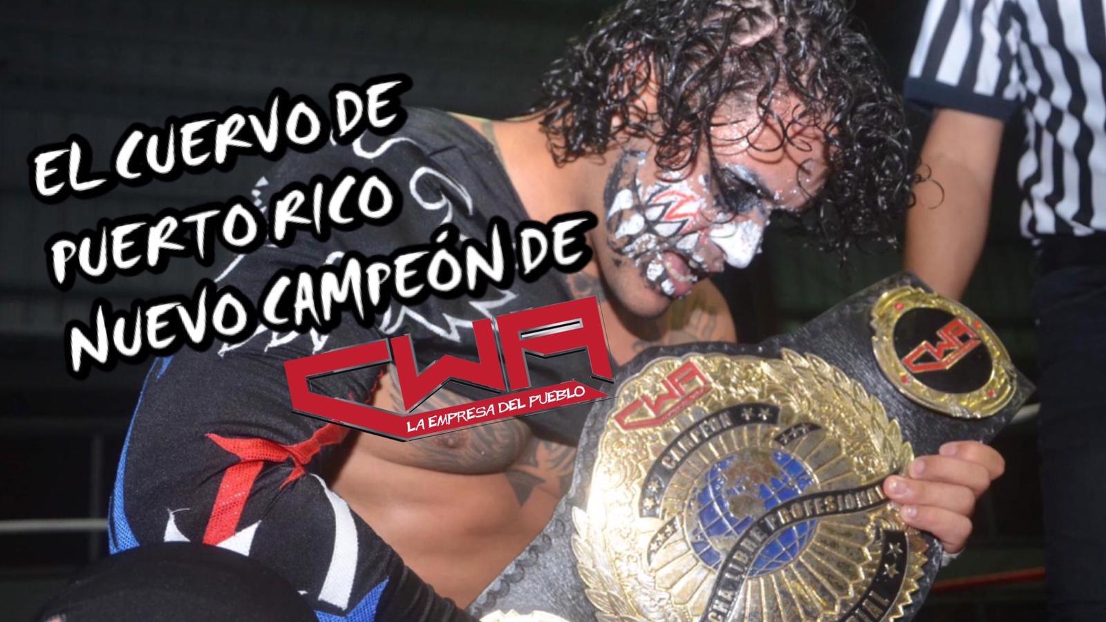 El Cuervo de Puerto Rico Nuevo Campeón Mundial de la CWA 53