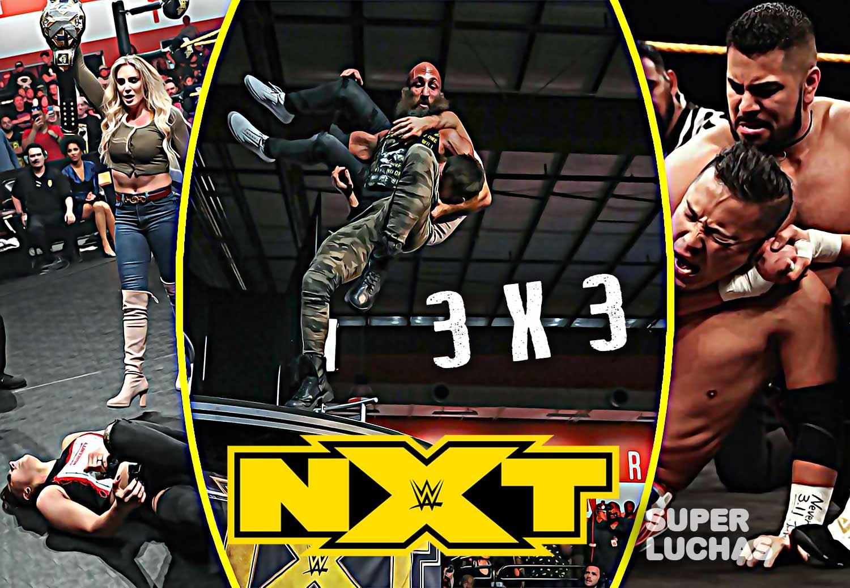 3 x 3: Lo mejor y lo peor de NXT 11 de marzo 2020