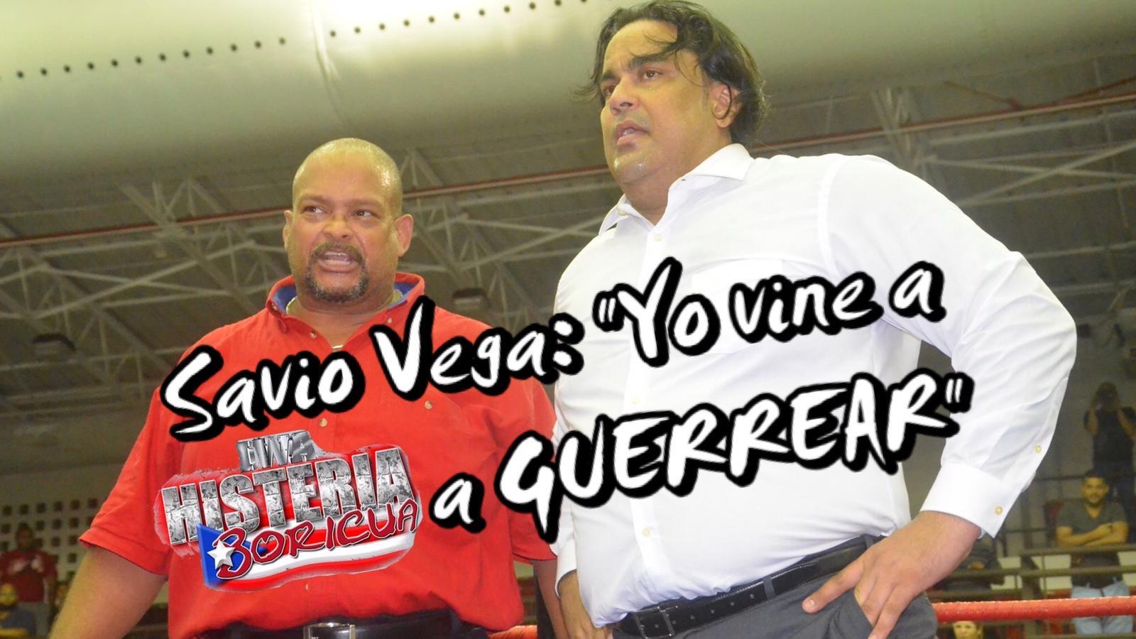 """Savio Vega: """"Yo vine a HISTERIA BORICUA a GUERREAR"""" 9"""