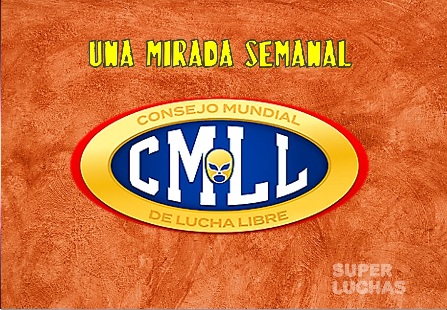 Una mirada semanal al CMLL #185 (del 27 feb al 4 mzo 2020) 1