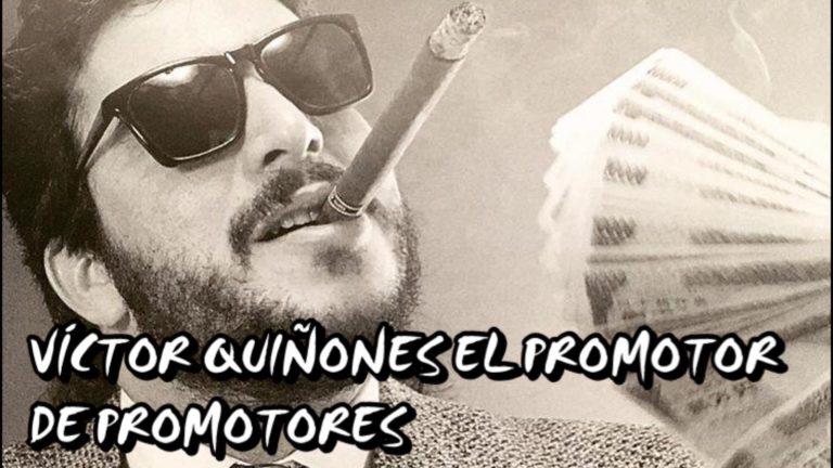 Recordando a Víctor Quiñones: El PROMOTOR de PROMOTORES 1