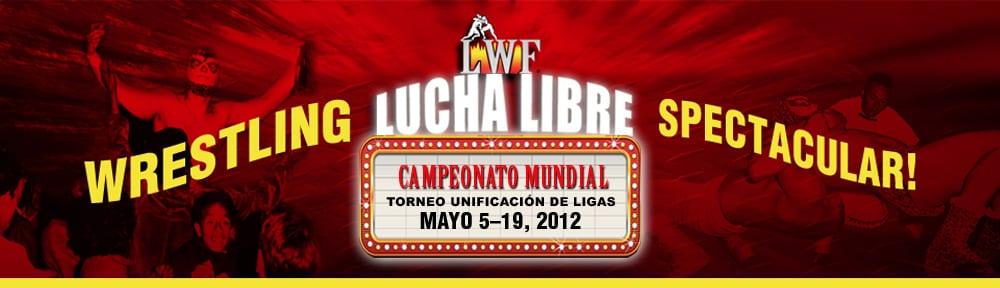 LWF: Wrestling Lucha Libre Spectacular!: Torneo Unificacion de Ligas