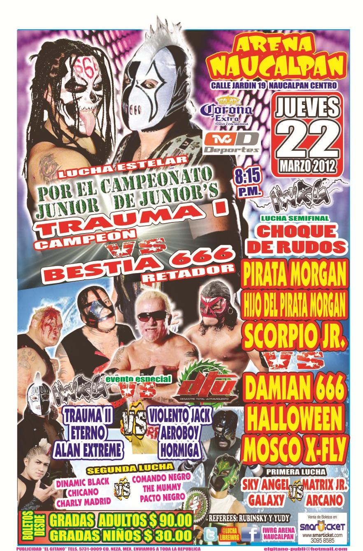IWRG (22 de marzo): Trauma I vs. Bestia 666 por el título de los juniors – La Familia de Tijuana presente – Scorpio Jr. reaparece en Naucalpan 2