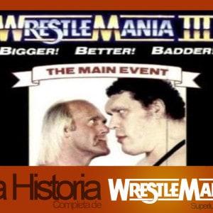 La Historia de Wrestlemania: Wrestlemania III